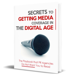 Secrets to Getting Media Coverage in the Digital World