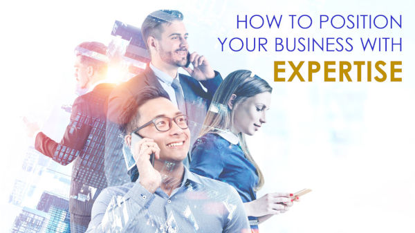 Hw to Position Your Business with Expertise