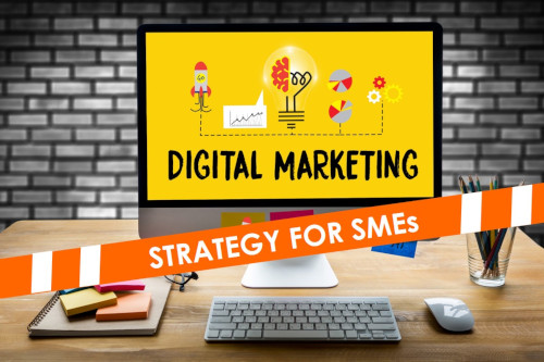 SME Digital Marketing Strategy for SMEs