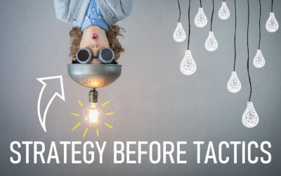 Why Strategy Before Tactics is Needed in Digital Marketing for SMEs